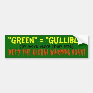 """""""Green"""" equals """"gullible"""" Bumper Sticker"""