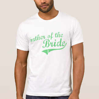 Green Father of the Bride T-Shirt