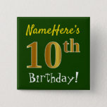 [ Thumbnail: Green, Faux Gold 10th Birthday, With Custom Name Button ]