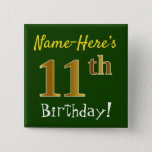 [ Thumbnail: Green, Faux Gold 11th Birthday, With Custom Name Button ]