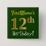 [ Thumbnail: Green, Faux Gold 12th Birthday, With Custom Name Button ]