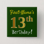 [ Thumbnail: Green, Faux Gold 13th Birthday, With Custom Name Button ]