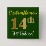 [ Thumbnail: Green, Faux Gold 14th Birthday, With Custom Name Button ]