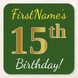 [ Thumbnail: Green, Faux Gold 15th Birthday + Custom Name Paper Coaster ]