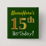 [ Thumbnail: Green, Faux Gold 15th Birthday, With Custom Name Button ]