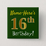 [ Thumbnail: Green, Faux Gold 16th Birthday, With Custom Name Button ]