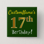[ Thumbnail: Green, Faux Gold 17th Birthday, With Custom Name Button ]