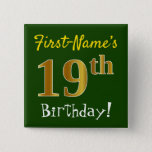 [ Thumbnail: Green, Faux Gold 19th Birthday, With Custom Name Button ]