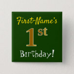 [ Thumbnail: Green, Faux Gold 1st Birthday, With Custom Name Button ]
