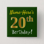 [ Thumbnail: Green, Faux Gold 20th Birthday, With Custom Name Button ]
