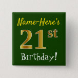 [ Thumbnail: Green, Faux Gold 21st Birthday, With Custom Name Button ]