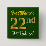 [ Thumbnail: Green, Faux Gold 22nd Birthday, With Custom Name Button ]