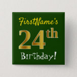 [ Thumbnail: Green, Faux Gold 24th Birthday, With Custom Name Button ]