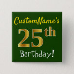 [ Thumbnail: Green, Faux Gold 25th Birthday, With Custom Name Button ]