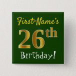 [ Thumbnail: Green, Faux Gold 26th Birthday, With Custom Name Button ]