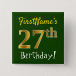 [ Thumbnail: Green, Faux Gold 27th Birthday, With Custom Name Button ]