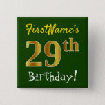 [ Thumbnail: Green, Faux Gold 29th Birthday, With Custom Name Button ]
