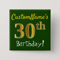 Green, Faux Gold 30th Birthday, With Custom Name Pinback Button