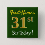 [ Thumbnail: Green, Faux Gold 31st Birthday, With Custom Name Button ]