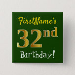 [ Thumbnail: Green, Faux Gold 32nd Birthday, With Custom Name Button ]