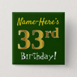 [ Thumbnail: Green, Faux Gold 33rd Birthday, With Custom Name Button ]