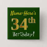 [ Thumbnail: Green, Faux Gold 34th Birthday, With Custom Name Button ]