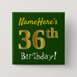 [ Thumbnail: Green, Faux Gold 36th Birthday, With Custom Name Button ]