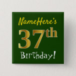[ Thumbnail: Green, Faux Gold 37th Birthday, With Custom Name Button ]