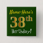 [ Thumbnail: Green, Faux Gold 38th Birthday, With Custom Name Button ]