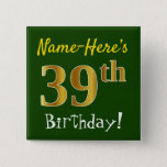 [ Thumbnail: Green, Faux Gold 39th Birthday, With Custom Name Button ]