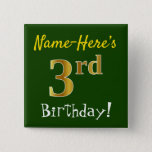 [ Thumbnail: Green, Faux Gold 3rd Birthday, With Custom Name Button ]