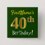 [ Thumbnail: Green, Faux Gold 40th Birthday, With Custom Name Button ]