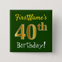 Green, Faux Gold 40th Birthday, With Custom Name Pinback Button