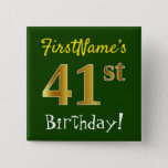 [ Thumbnail: Green, Faux Gold 41st Birthday, With Custom Name Button ]