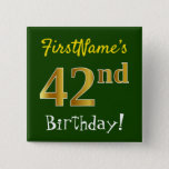 [ Thumbnail: Green, Faux Gold 42nd Birthday, With Custom Name Button ]