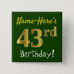 [ Thumbnail: Green, Faux Gold 43rd Birthday, With Custom Name Button ]