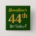 [ Thumbnail: Green, Faux Gold 44th Birthday, With Custom Name Button ]