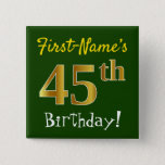 [ Thumbnail: Green, Faux Gold 45th Birthday, With Custom Name Button ]
