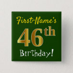 [ Thumbnail: Green, Faux Gold 46th Birthday, With Custom Name Button ]