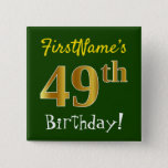 [ Thumbnail: Green, Faux Gold 49th Birthday, With Custom Name Button ]
