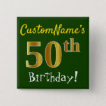 [ Thumbnail: Green, Faux Gold 50th Birthday, With Custom Name Button ]
