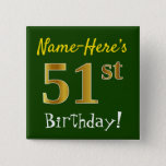 [ Thumbnail: Green, Faux Gold 51st Birthday, With Custom Name Button ]