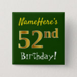 [ Thumbnail: Green, Faux Gold 52nd Birthday, With Custom Name Button ]