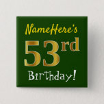 [ Thumbnail: Green, Faux Gold 53rd Birthday, With Custom Name Button ]