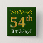 [ Thumbnail: Green, Faux Gold 54th Birthday, With Custom Name Button ]