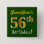 [ Thumbnail: Green, Faux Gold 56th Birthday, With Custom Name Button ]