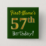 [ Thumbnail: Green, Faux Gold 57th Birthday, With Custom Name Button ]