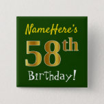 [ Thumbnail: Green, Faux Gold 58th Birthday, With Custom Name Button ]