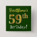 [ Thumbnail: Green, Faux Gold 59th Birthday, With Custom Name Button ]