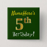 [ Thumbnail: Green, Faux Gold 5th Birthday, With Custom Name Button ]